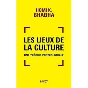 Les lieux de la culture: une théorie postcoloniale  by  Homi K. Bhabha