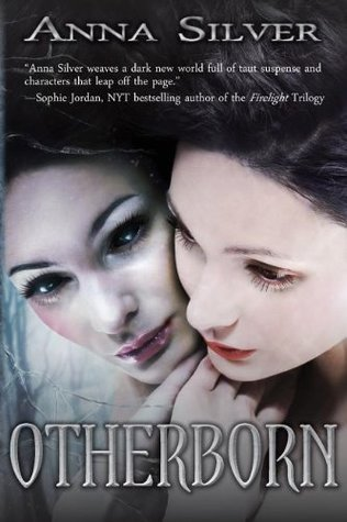 Otherborn (Otherborn, #1)  by  Anna  Silver