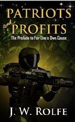 Patriots and Profits: The Prelude to For Ones Own Cause (Alan Scott Series)  by  J.W. Rolfe
