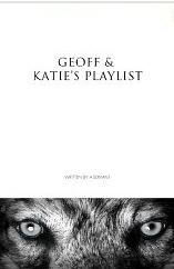 Geoff and Katies Playlist  by  A. Servant