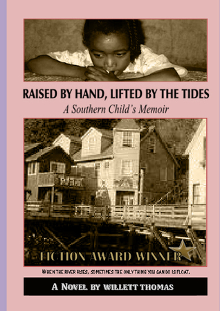 Raised  by  Hand, Lifted by the Tides :  a Southern Childs Memoir by Willett Thomas