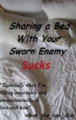 Sharing a Bed With Your Sworn Enemy Sucks  by  when_the_sun_dies