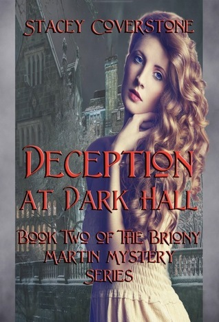 Deception at Dark Hall (Briony Martin Mystery, #2)  by  Stacey Coverstone