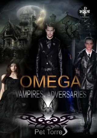 Omega (Vampire Adversaries, #3)  by  Pet Torres