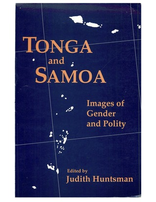 Tonga and Samoa: Images of Gender and Polity  by  Judith Huntsman