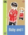 Baby and I, vol. 06  by  Marimo Ragawa