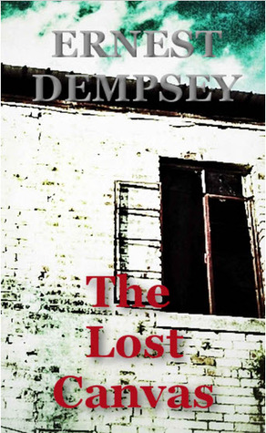 The Lost Canvas  by  Ernest  Dempsey