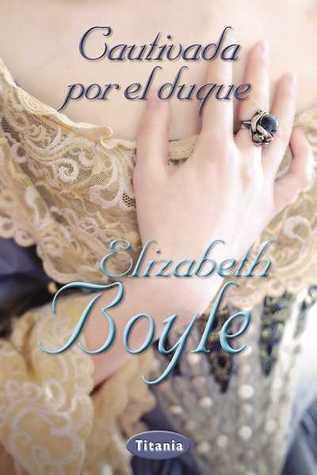 Cautivada por el duque  by  Elizabeth Boyle