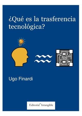 QUE ES LA TRANSFERENCIA TECNOLÓGICA  by  UGO FINARDI