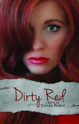 Dirty Red (Love Me With Lies, #2)  by  Tarryn Fisher