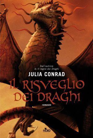 Il risveglio dei draghi  by  Julia Conrad