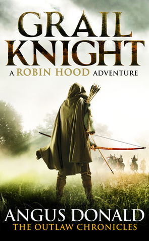 Grail Knight (The Outlaw Chronicles, #5)  by  Angus Donald