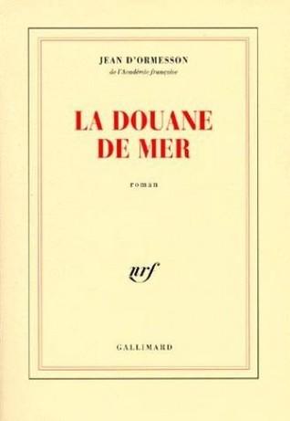 La Douane de mer  by  Jean dOrmesson