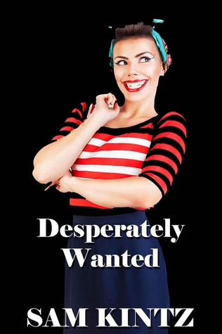 Desperately Wanted  by  Sam Kintz