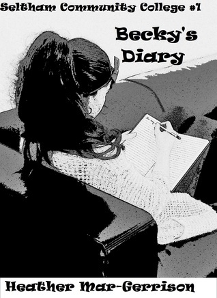 Beckys Diary (Seltham Community College # 1) Heather Mar-Gerrison