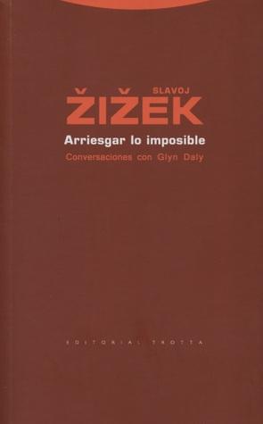 Arriesgar lo imposible  by  Slavoj Žižek