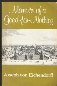 Memoirs of a Good-For-Nothing  by  Joseph von Eichendorff