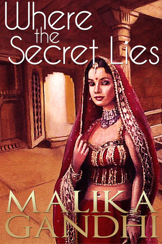 Where the Secret Lies Malika Gandhi