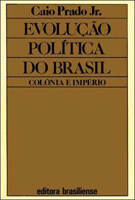Evolução política do Brasil Caio Prado Jr.