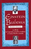 Einstein e Buddha - pensieri paralleli - le affinità tra il pensiero scientifico moderno e lanitca filosofia orientale Thomas J. McFarlane