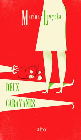 Deux caravanes  by  Marina Lewycka