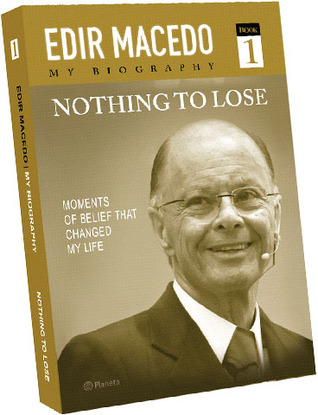 Nothing to Lose (Book 1)  by  EDIR MACEDO