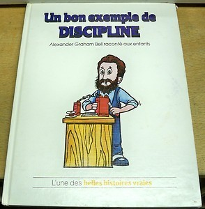 Un bon exemple de discipline: Alexander Graham Bell raconté aux enfants  by  Ann Donegan Johnson