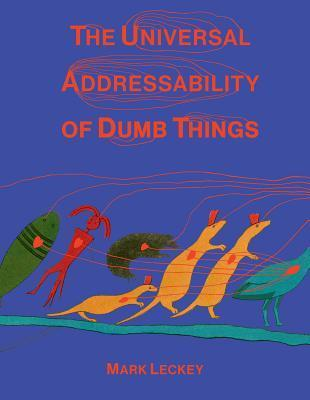 The Universal Addressability of Dumb Things: Mark Leckey Curates Frances Stark