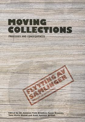 Transporting Objects and Collections: Planning, Processes and Consequences  by  Ida Antonia
