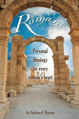 Romans  by  Christine E. Wyrtzen