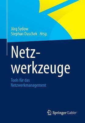 Netzwerkzeuge: Tools Fur Das Netzwerkmanagement  by  Jörg Sydow
