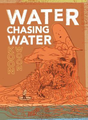Water Chasing Water: New and Selected Poetry Koon Woon