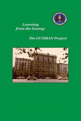 Learning from the Enemy: The Gunman Project Sharon A Maneki