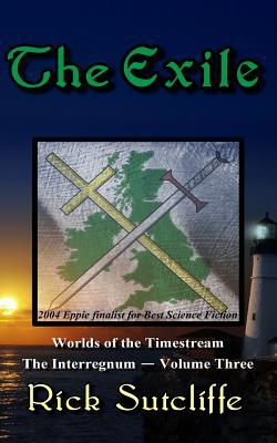 The Exile (The Worlds Of The Timestream, Book 3)  by  Richard J. Sutcliffe