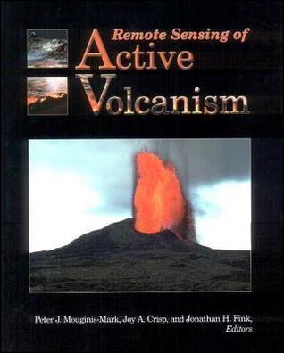 Remote Sensing of Active Volcanism  by  Jonathan H. Fink