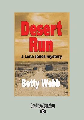 Desert Run: A Lena Jones Mystery (Large Print 16pt) Betty Webb