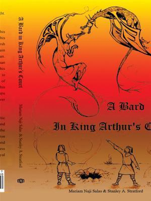 A Bard in King Arthurs Court  by  Stanley A. Stratford and Mariam Naji Salas