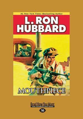 Mouthpiece (Large Print 16pt) L. Ron Hubbard