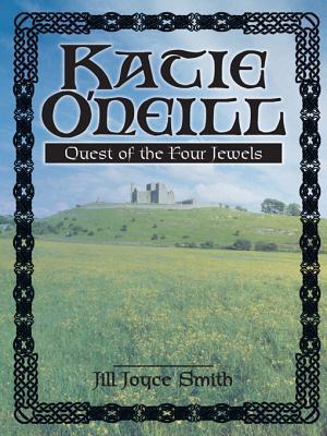 Katie ONeill: Quest of the Four Jewels Jill Joyce Smith
