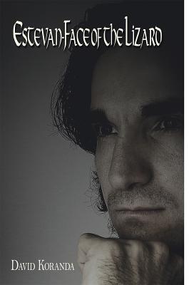 Estevan-Face of the Lizard David Koranda