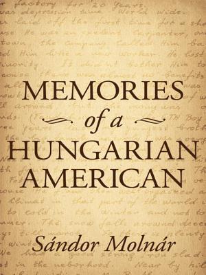 Memories of a Hungarian American Sandor Molnar