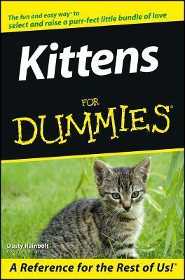 Kittens For Dummies Dusty Rainbolt