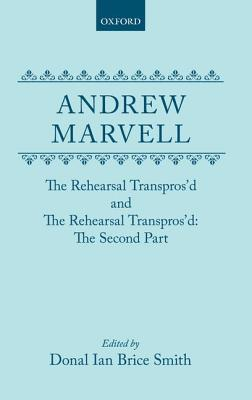 The Rehearsal Transprosd and The Rehearsal Transprosd the Second Part  by  Andrew Marvell