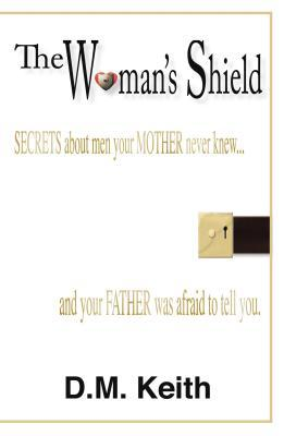 The Womans Shield: D.M. Keith
