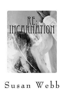 Re: Incarnation: Regarding: Paranormal Suspense  by  Susan Webb