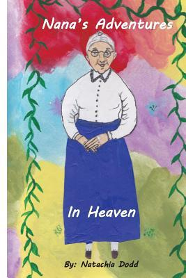 Nanas Adventures in Heaven Natachia Dodd
