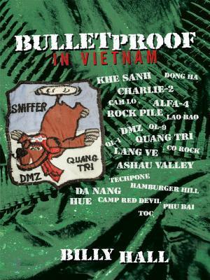 Bulletproof: In Vietnam Billy Hall