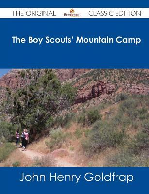 The Boy Scouts Mountain Camp - The Original Classic Edition Howard Payson