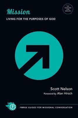 Mission: Living for the Purposes of God Scott Nelson