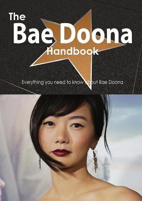 The Bae Doona Handbook - Everything You Need to Know about Bae Doona Emily Smith